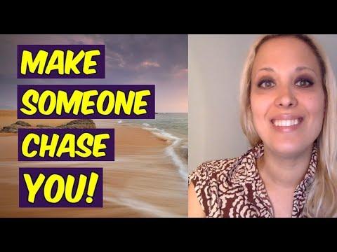 Make Someone CHASE YOU!
