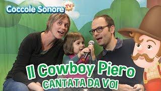 Il cowboy Piero - Cantata dalle famiglie italiane - Canzoni per bambini di Coccole Sonore