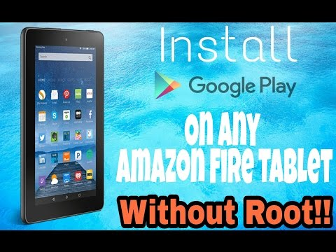 [Tutorial] How To Install Google Play Store On Any Amazon Fire Tablet