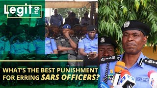 What's the best punishment for erring SARS officers? | Legit TV