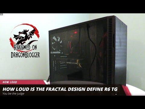 How loud is the Fractal Design DEFINE R6 Blackout TG case?
