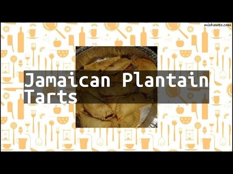 Recipe Jamaican Plantain Tarts