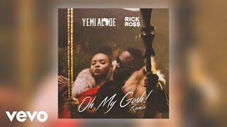 Yemi Alade, Rick Ross - Oh My Gosh (Official Audio)