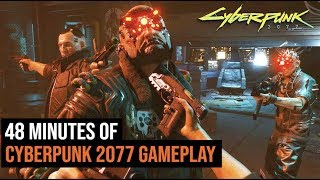 48 Minutes of Cyberpunk 2077 Gameplay