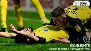 HIGHLIGHTS Burton Albion 1 0 Fleetwood Town