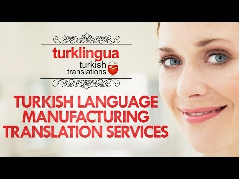 Turkish Language Manufacturing Translation Services | http://www.turklingua.com