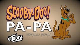 Scooby Doo Papa   Dj Cobra The Orginal Music