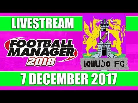 Football Manager 2018 | lollujo FC | FM18 Create A Club | 7 December 2017 Live Stream