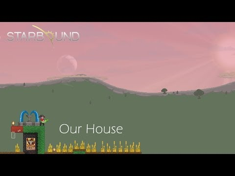 Starbound - Our House