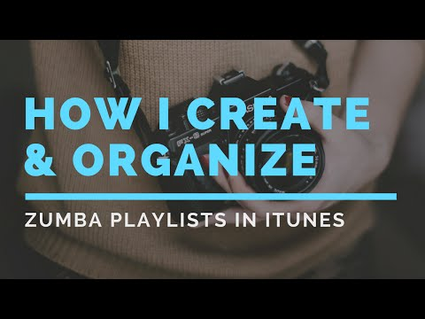 How I Create & Organize Zumba Playlists in iTunes