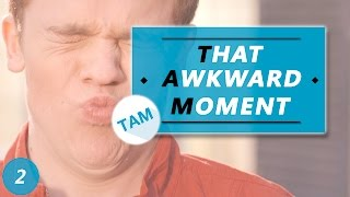 THAT AWKWARD MOMENT 2
