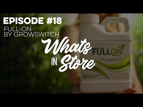 What's in Store? #18 TALK ABOUT: Full-On by Grow Switch