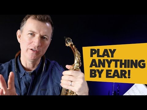 How to play anything by ear on saxophone