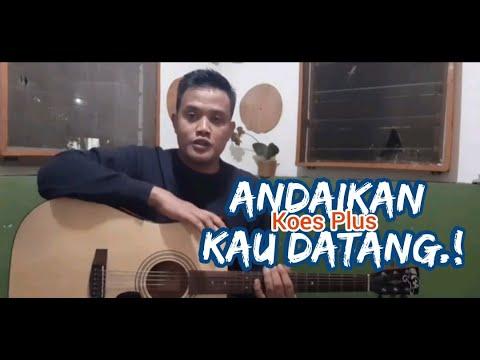Download Koes Plus Andaikan Kau Datang || vokalis gagal cover MP3 Gratis