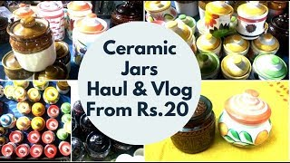 Lowest Price Ceramic Products -  Shopping Haul || Ceramic Jars from 20 Rs