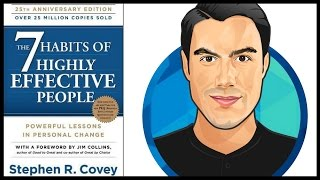10 Best Ideas | The 7 Habits of Highly Effective People | Stephen Covey