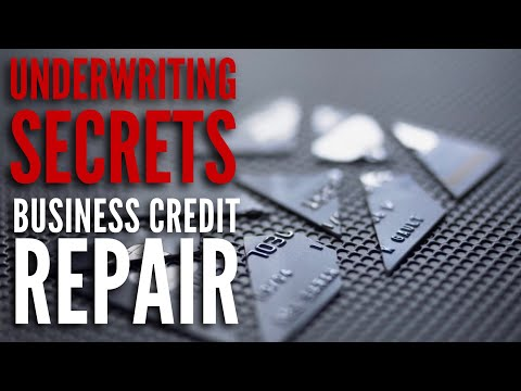 Business Credit Repair | Small Business Loans Underwriting Secrets Revealed