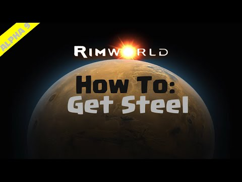 RimWorld Beginner's Guide | How To Get Steel