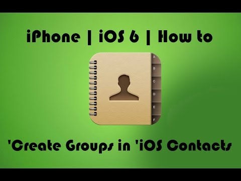 iPhone | iOS 6 | How to Create Groups in 'iOS Contacts'