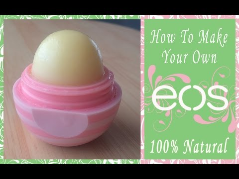 DIY: EOS Lip Balm 100% Natural Ingredients + The Perfect Dome Shape