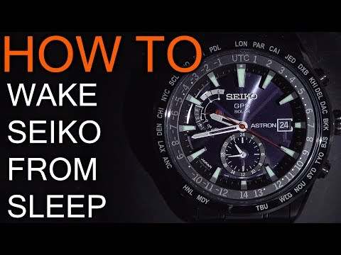 How to Wake up Seiko Astron Watches from Sleep