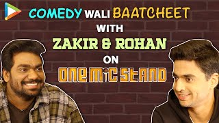 Zakir Khan & Rohan Joshi EXCLUSIVE on One Mic Stand | Stand Up Comedy | Freedom Of Speech | AIB |EIC