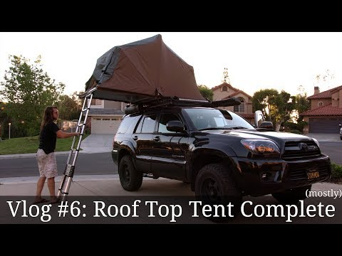 Vlog #6: DIY Roof Top Tent Complete! Mostly