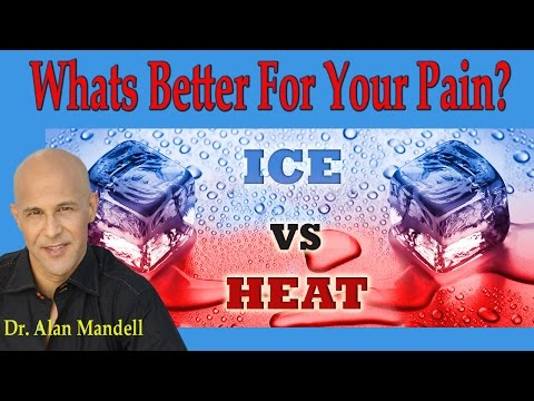 What's Better For Pain?   Heat or Ice?  -  Dr Mandell