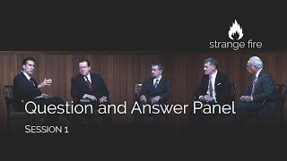 Strange Fire Panel Question And Answer, Session 1 (selected Scriptures)