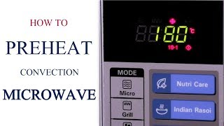 How To Pre Heat A Convection Microwave Oven Series Cakes And More