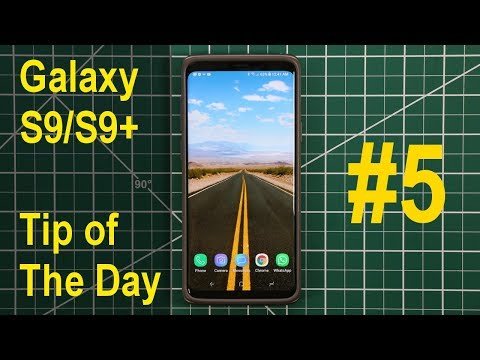 Samsung Galaxy S9/S9+ - Tip of the Day You Need To Know (#5)