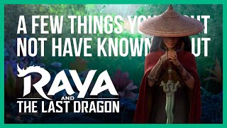 A Few Things You Might Not Have Known About RAYA AND THE LAST DRAGON