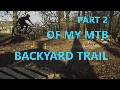 Part 2 Of My MTB BACKYARD TRAIL