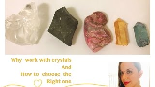 Why Work With Crystals and How To Choose the Right One