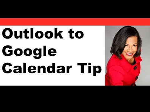 How to Move Outlook Calendar Events to your Google Calendar
