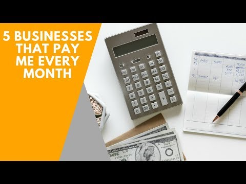 5 Businesses That Pay Me Every Month