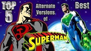 Top 5 Best Alternate Versions of Superman