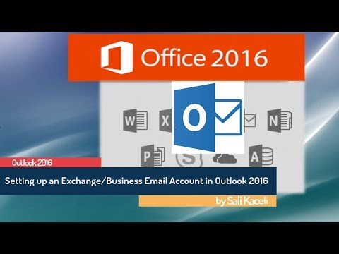Outlook 2016 Tutorial: Setting up a Business Account in Outlook/Excchange