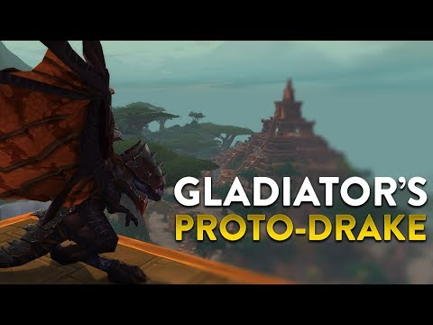 New Gladiator's Proto Drakes! World of Warcraft Battle for Azeroth