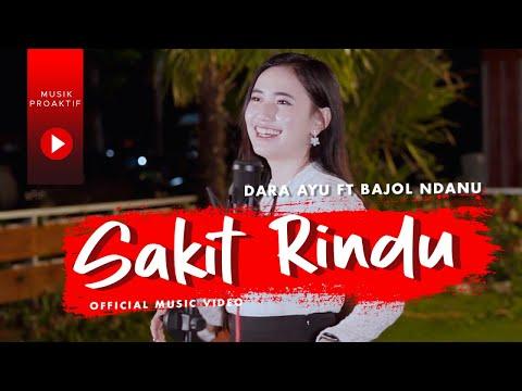Download Lagu Dara Ayu Sakit Rindu Ft. Bajol Ndanu Mp3
