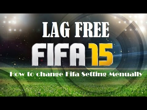 Fifa 15 Pc Without Lag   Manual Setting Change