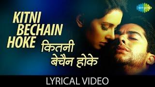 Kitne Bechain Hoke with lyrics | कितने बेचैन होक गाने के बोल | Kasoor | Aftab Shivdasani, Liza Ray
