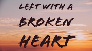Left With A Broken Heart - Leah Kate