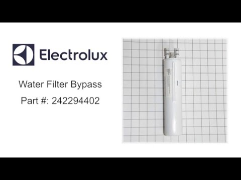 Electrolux Water Filter Bypass - Part Number: 242294402
