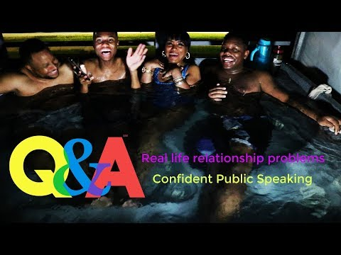 Hot Tub Q&A/Building Confident Speaking/Relationships Stories