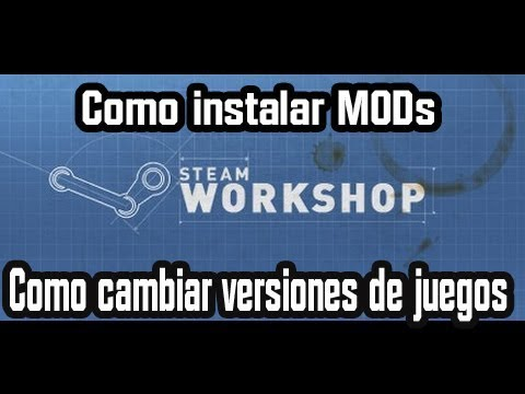 Nuevo Tutorial de Como instalar MODS en Steam y que es Steam Workshop  (2017)