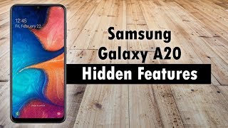 Hidden Features of the Samsung Galaxy A20 You Don't Know About