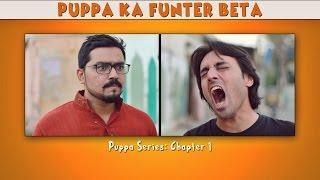 Puppa ka Funter Beta   Web Series   The Idiotz   Chapter 1