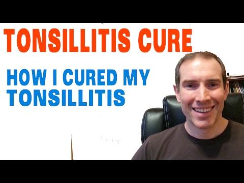 Tonsillitis Cure: How You Cure Tonsillitis Naturally