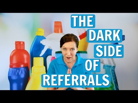The Dark Side of Referrals In the House Cleaning Business